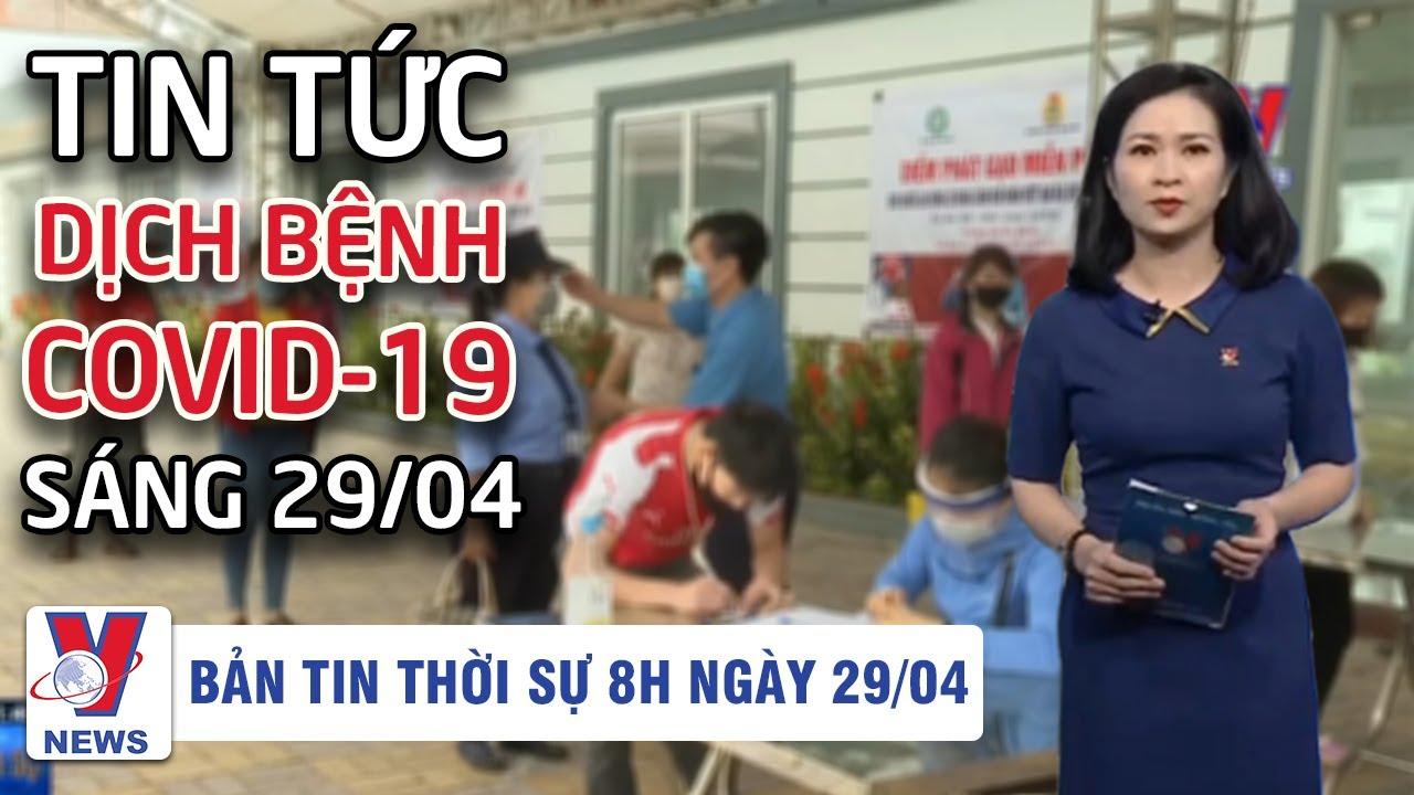 Tin tức dịch bệnh corona 8h sáng 29/04 | Việt Nam ủng hộ giải pháp hòa bình tại biên giới Nam Sudan