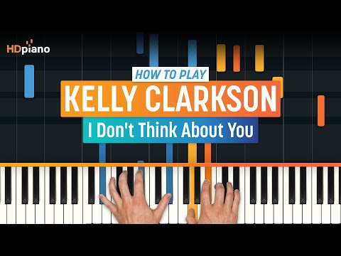 """How To Play """"I Don't Think About You"""" by Kelly Clarkson 