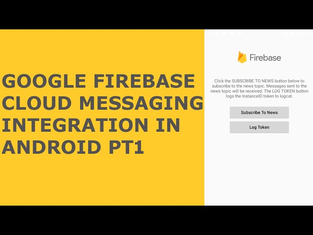 Google Firebase Cloud Messaging Integration in Android Pt1