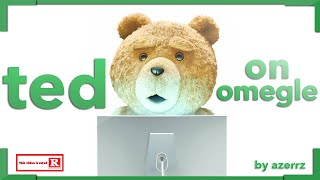 Ted on Omegle!