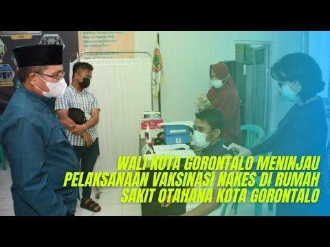 Walikota Gorontalo Meninjau Pelaksanaan Vaksinasi di Rumah Sakit Otanaha Kota Gorontalo