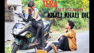 Tera Intezaar   Khali khali dil   Armaan malik   Dance video   freestyle   Rion soni & Aakanksha
