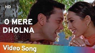 O Mere Dholna Aashiq 2001 Bobby Deol Karisma Kapoor Filmi Gaane