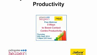 Webinar Replay: 5 Ways to Boost Contact Centre Productivity