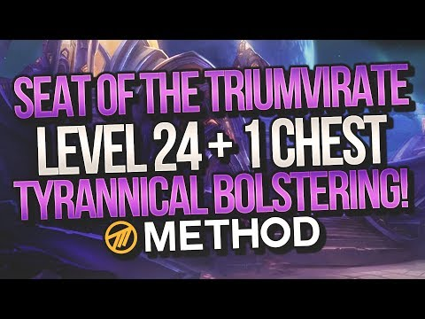LVL 24+1 MYTHIC+ The Seat of the Triumvirate (Tyrannical Bolstering) - Method