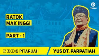 PITARUAH - RATOK MAK INGGI [Seri 1] | Yus Dt. Parpatiah | Balerong Grup