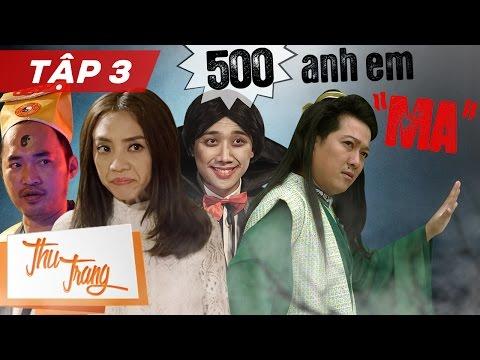"""500 Anh Em """"Ma"""" Tập 3 - Thu Trang ft. Trấn Thành, Trường Giang, Tiến Luật, La Thành,Diệu Nhi,Tân Trề"""