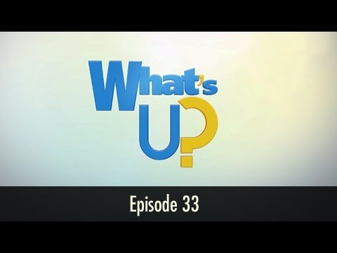 Whats Up Ep 33