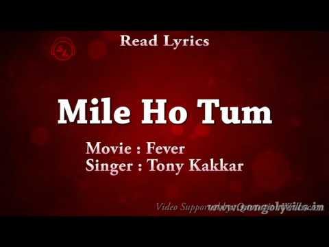 Mile ho tum / fever movie song /singer tony kakkar