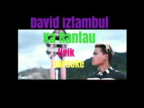 David Iztambul - Ka rantau Lirik Karaoke