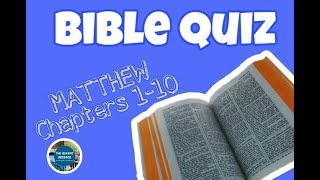 BIBLE QUIZ ON MAṪTHEW Chapters 1-10