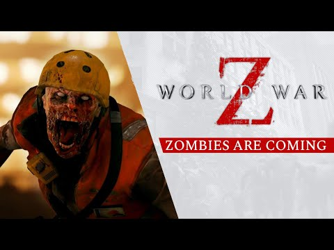 World War Z - Zombies Are Coming