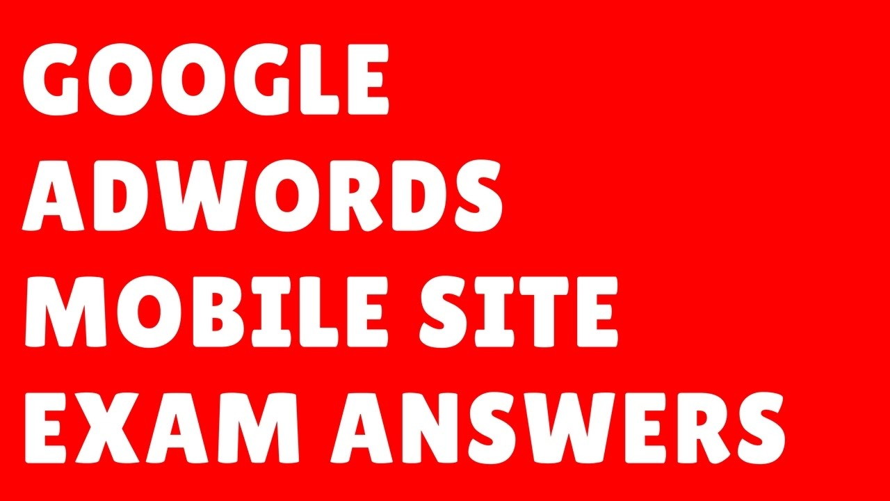 Google Mobile Site Exam Answers 2017 Mobile Site Certification
