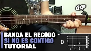 """Como tocar """"Si No Es Contigo"""" de Banda El Recodo en Guitarra Acústica - Tutorial Fácil (HD)"""