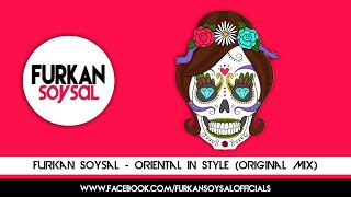 Furkan Soysal - Oriental in Style (Original Mix)