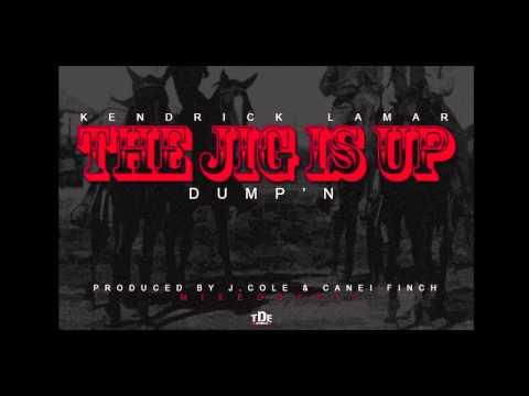 Kendrick Lamar - The Jig Is Up (Dump'n)