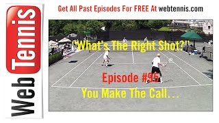 Tennis Doubles Strategy - Whats The Right Shot? #95 - YOU Make The Call!