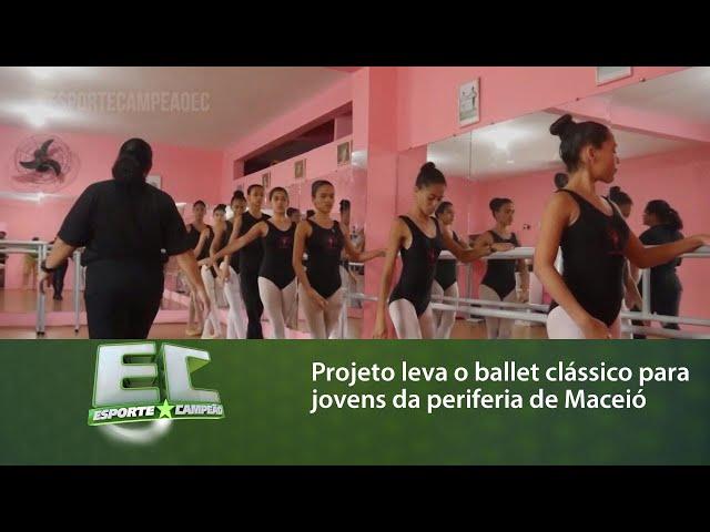 Conheça o projeto que leva o balletclássico para jovens da periferia de Maceió
