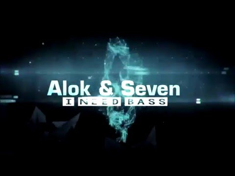 Alok & Sevenn   I Need The Bass  Free Download