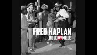 "Fred Kaplan - ""Hold My Mule"""