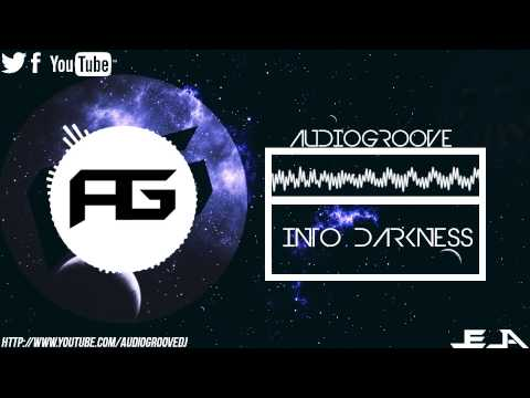 Audiogroove - Into Darkness [Full]