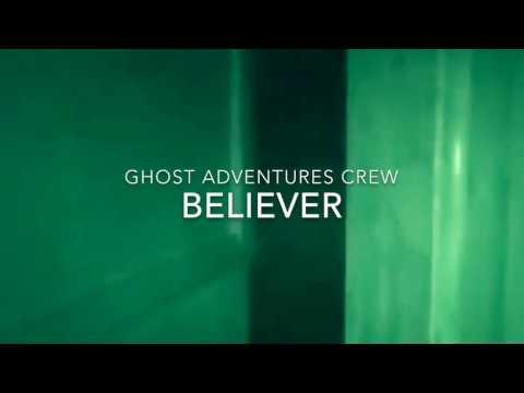 Ghost Adventures Crew | Believer