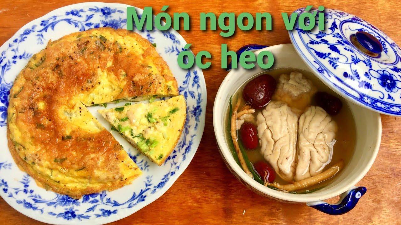 Cách làm 2 món ngon với Óc Heo (óc lợn) | Óc heo chiên trứng | Óc heo chưng táo đỏ | Hà Ly Cooking