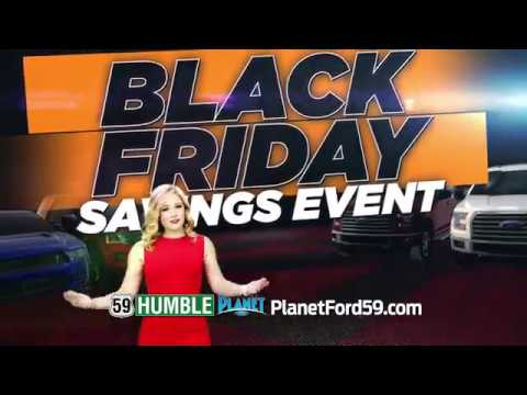 Planet Ford Humble Tx >> Planet Ford Black Friday Sale In Humble Texas