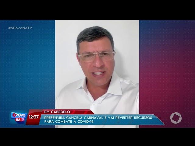 O Povo na TV - Pref. de Cabedelo cancela carnaval e vai reverter recursos para combater covid-19