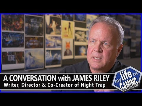 A Conversation with James Riley: Writer, Director, & Co-Creator of Night Trap - MY LIFE IN GAMING