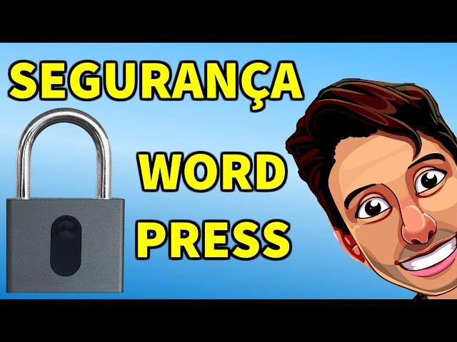 Como aumentar a Segurança no seu site Wordpress