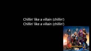 "Chillin' Like a Villain (From ""Descendants 2"")  Lyrics"