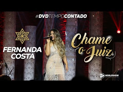 Fernanda Costa - Chame o Juiz (DVD Tempo Contado)