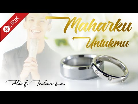 (NEW VERSION) Maharku Untukmu - Alief / VIDEO LIRIK