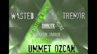 dublox mash-up  tremor countdown wasted