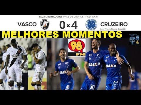 VASCO 0 x 4 CRUZEIRO & Bom Humor 98FM - Melhores Momentos - Libertadores 2018 5ª Rodada