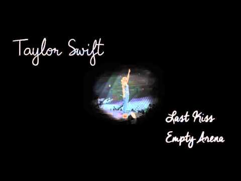 Last Kiss (Empty Arena) - Taylor Swift