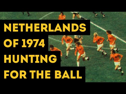 NETHERLANDS OF 1974 HUNTING FOR THE BALL | The hard pressing of Total Football