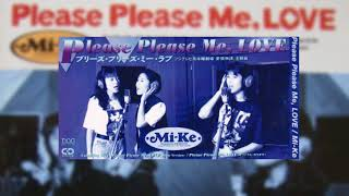Mi-Ke - Please Please Me,LOVE