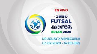 URUGUAY X VENEZUELA I 03/02/2020 I CONMEBOL Futsal Eliminatorias Sudamericanas 2020
