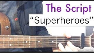 "The Script - ""Superheroes"" Guitar Tutorial (Lesson)"