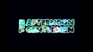 "The Afternoon Gentlemen - S/T ""2015"" (Full Album)"