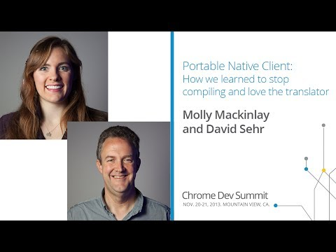 Portable Native Client - Chrome Dev Summit 2013 (Molly Mackinlay, David Sehr)