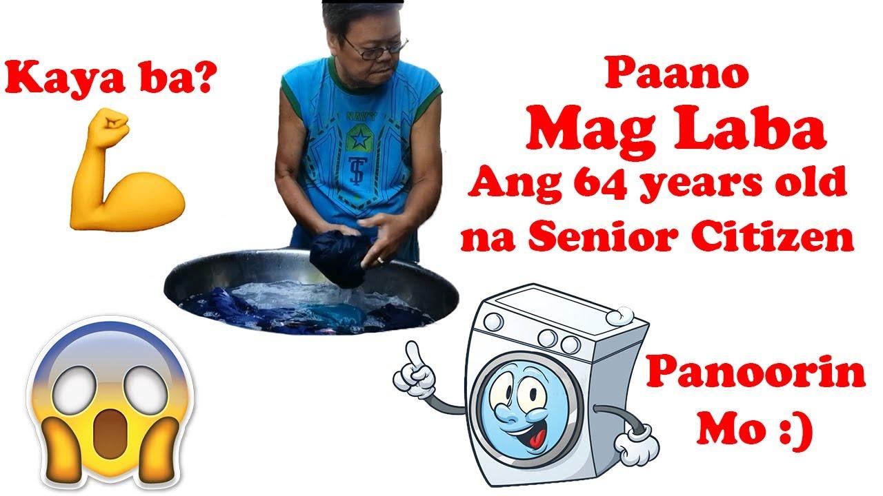 Paano Mag Laba ang Senior Citizen na 64 years old? Kaya pa ba? Alamin Naten :)
