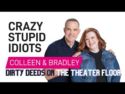 Dirty Deeds on the Theater Floor - Crazy Stupid Idiots