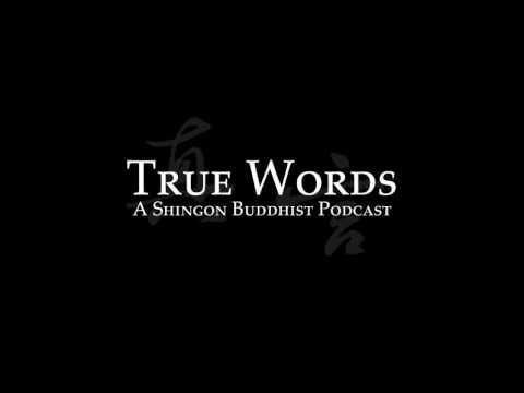 True Words Podcast, Episode 4, Shingon Practices
