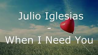When i need you - Julio Iglesias ( karaoke )