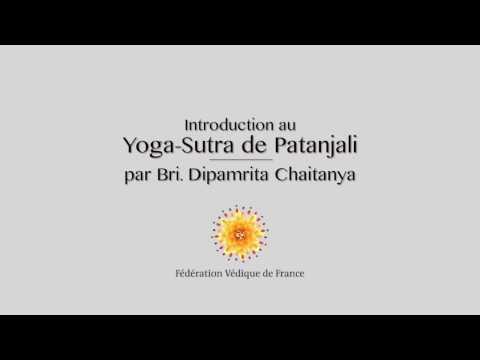 Yoga Sutra de Patanjali par Bri. Dipamrita Chaitanya pour la Fédération Védique de France