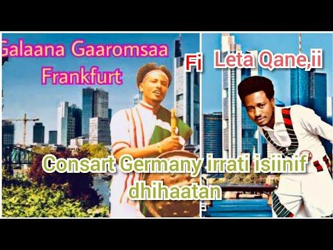 Galanaa Gaaromsaati fi Leta Qaneii Consarti Germany Frankfurt live