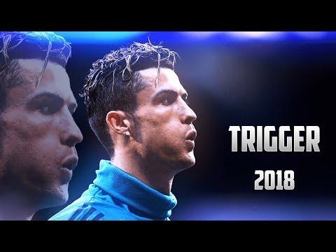 Cristiano Ronaldo ► Trigger | Skills & Goals | 2018 HD